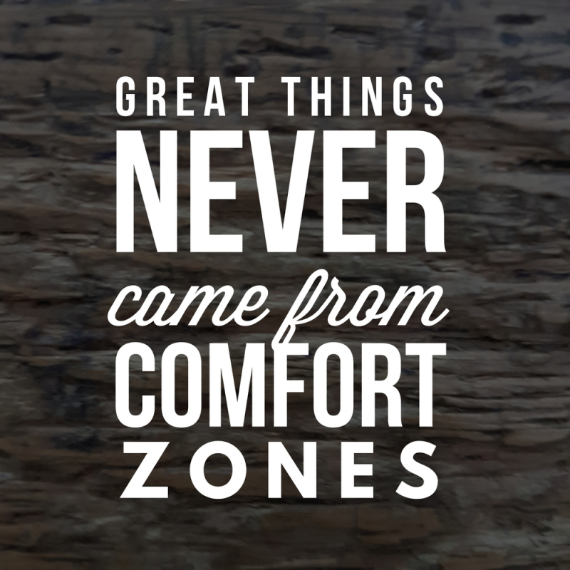great_things_never_come_from_comfort_zones