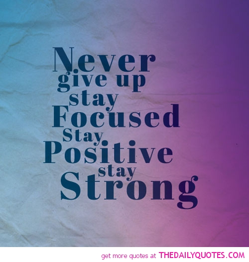 never_give_up_stay_focused